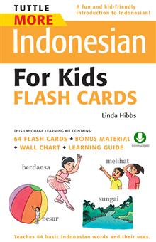 Tuttle More Indonesian for Kids Flash Cards: (Downloadable Audio and Material Included)