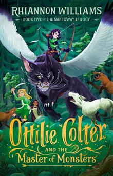 The Narroway Trilogy #2: Ottilie Colter and the Master of Monsters
