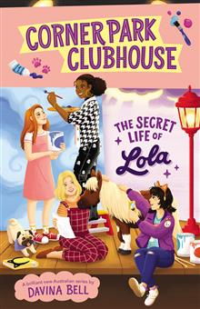Corner Park Clubhouse #2: The Secret Life of Lola