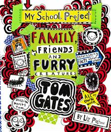 Tom Gates #12 Family Friends and Furry Creatures
