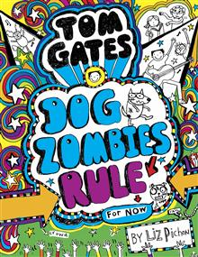 Tom Gates #11 Dog Zombies Rule (for now)