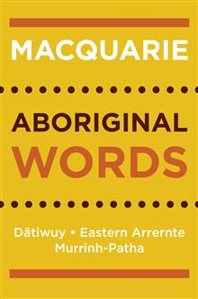 Macquarie Aboriginal Words: Datiwuy, Eastern Arrernte, Murrinh-Patha