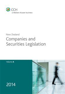 New Zealand Companies and Securities Legislation 2014 - Volume A