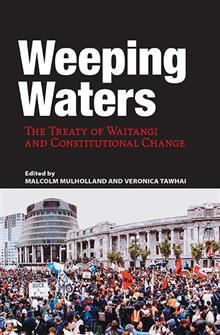 Weeping Waters: The Treaty of Waitangi and Constitutional Change