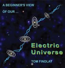 A Beginner's View of Our Electric Universe