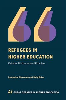 Refugees in Higher Education: Debate, Discourse and Practice