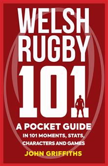 Welsh Rugby 101: A Pocket Guide