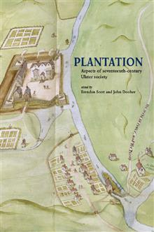Plantation: Aspects of seventeenth-century Ulster society