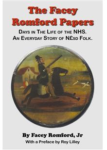 The Facey Romford Papers. Days in The Life of the NHS: An Everyday Story of Nsd Folk.