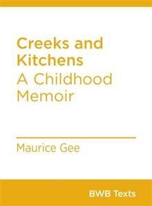 Creeks and Kitchens - A Childhood Memoir