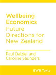 Wellbeing Economics - Future Directions for New Zealand