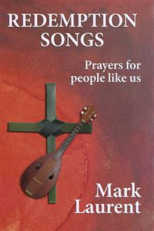 Redemption Songs: Prayers for people like us