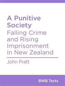 A Punitive Society - Falling Crime and Rising Imprisonment in New Zealand