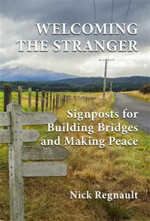 Welcoming the Stranger: Signposts for Building Bridges and Making Peace
