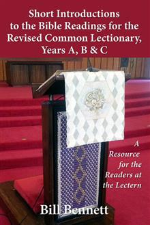 Short Introductions to the Bible Readings for the Revised Common Lectionary, Years A, B & C: A Resource for the Readers at the Lectern