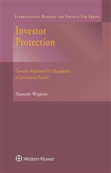 Investor Protection: Towards Additional EU Regulation of Investment Funds?
