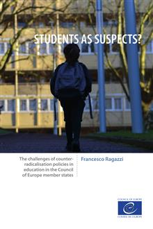Students as suspects?: The challenges of counter-radicalisation policies in education in the Council of Europe member states