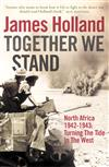 Together We Stand: North Africa 1942-1943: Turning the Tide in the West