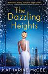 The Dazzling Heights (The Thousandth Floor, Book 2)