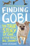 Finding Gobi: The True Story Of A Little Dog With A Big Heart