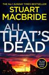 All That's Dead: The new Logan McRae crime thriller from the No.1 bestselling author (Logan McRae, Book 12)