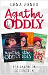 The Agatha Oddly Casebook Collection: The Secret Key, Murder at the Museum and The Silver Serpent