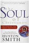 The Soul of Christianity: Restoring the Great Tradition