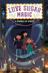 Love Sugar Magic: A Sprinkle of Spirits