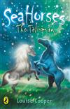 Sea Horses: The Talisman: The Talisman