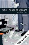 One Thousand Dollars and Other Plays - With Audio Level 2 Oxford Bookworms Library