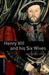 Henry VIII and his Six Wives Level 2 Oxford Bookworms Library