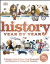 History Year by Year: A journey through time, from mammoths and mummies to flying and facebook