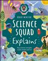 Robert Winston Science Squad Explains: Key science concepts made simple and fun