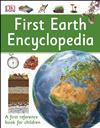First Earth Encyclopedia: A first reference book for children