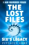 I Am Number Four: The Lost Files: Six's Legacy: The Lost Files: Six's Legacy