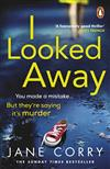 I Looked Away: the page-turning Sunday Times Top 5 bestseller