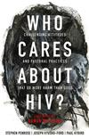 Who Cares About HIV?: Challenging Attitudes and Pastoral Practices that Do More Harm than Good