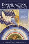 Divine Action and Providence: Explorations in Constructive Dogmatics