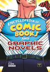 Encyclopedia of Comic Books and Graphic Novels [2 volumes]: [Two Volumes]