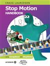 Stop Motion Handbook: Using GarageBand and iStopMotion