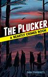 The Plucker: A Beastly Crimes Book (#4)
