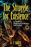 The Struggle for Existence: A Classic of Mathematical Biology and Ecology
