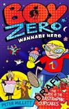 Boy Zero Wannabe Hero: The Curse of the Catastrophic Cupcakes