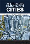 Australia's Unintended Cities: The Impact of Housing on Urban Development