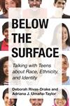 Below the Surface: Talking with Teens about Race, Ethnicity, and Identity