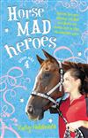 Horse Mad Heroes