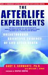 The Afterlife Experiments: Breakthrough Scientific Evidence of Life After Death