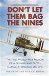Don't Let Them Bag the Nines: The First World War Memoir of a de Havilland Pilot - Captain F. Williams MC DFC