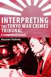 Interpreting the Tokyo War Crimes Tribunal: A Sociopolitical Analysis