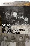 Gangs of the El Paso-Juarez Borderland: A History